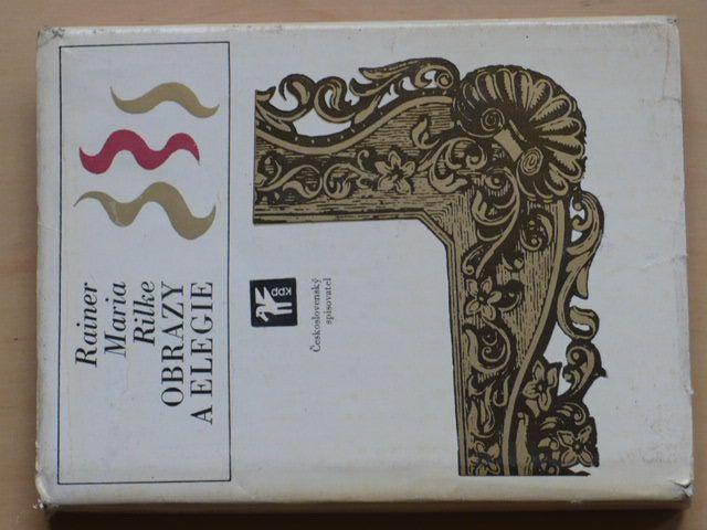 Rainer Maria Rilke - Obrazy a elegie (1974)