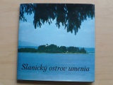 Slanický ostrov umenia (1974) Orava, Slovensko (slovensky)