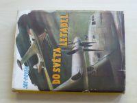 Novák - Do světa letadel (Hokr 1946) O letectví a letadlech od balonu až k raketě