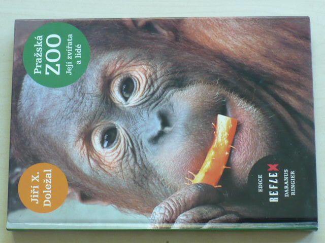 Jiří X. Doležal - Pražská ZOO - Její zvířata a lidé (2006)