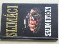 Hutson - Slimáci (1992)