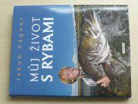 Jakub Vágner - Můj život s rybami (2012)