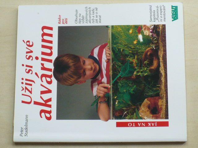 Stadelmann - Užij si své akvárium (2004)