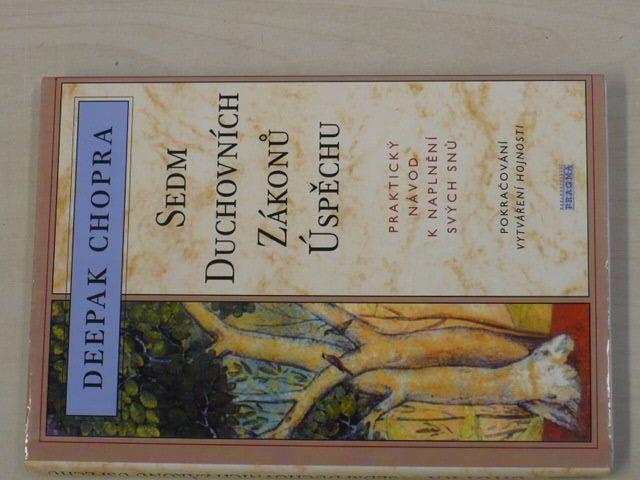 Chopra - Sedm duchovních zákonů úspěchu; Praktický návod k naplnění svých snů (1996)
