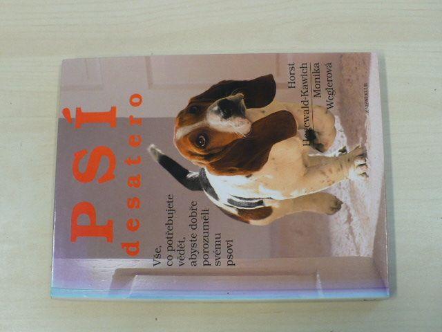 Hegewald-Kawich, Weglerová - Psí desatero (1996) Vše, co potřebujete vědět, abyste dobře porozuměli svému psovi