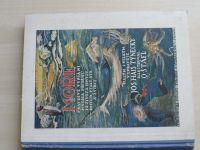 J.H.Týnecký - Moře - Pravdivé vypsání mnoha příběhů ze života hmyzu,rostlin, ptáků,ryb a zvířat.1926