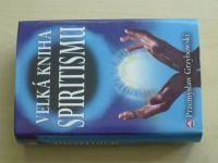 Grzybowski - Velká kniha spiritismu (2005)
