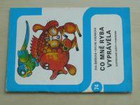 Ilustrované sešity 74 - Šmídová - Co mně ryba vyprávěla (1981)
