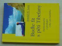 Lanz - Buďte fit s pěti Tibeťany - Harmonizační a posilující cviky pro každého (1999)