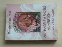 Virtue - Archandělé a andělé na nebesích - Setkání s božstvy a anděly (2008)