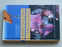 Fröhlich, Kleis - Každá ryba je pěkná - když visí na háčku (2007)