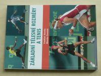 Vaverka, Černošek - Základní tělesné rozměry a tenis (2007)