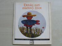 Detský svet - mierový život - Katalog výstavy SNG Bratislava 1985