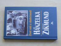 Hanzelka, Zikmund - Život snů a skutečností (1997)