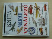 Oxlade, Parker, Hawkes - Kniha velkých vynálezů (1996) Lodě a čluny, automobily, létající stroje