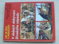 Rieupeyrout - Jak se žilo v minulosti - V dobách dobývání divokého západu (1993)
