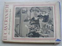 Lucas Cranach - der Künstler und seine Zeit (1953) německy