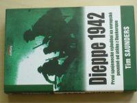 Saunders - Dieppe 1942 - První spojenecké vylodění na evropské pevnině (2006)