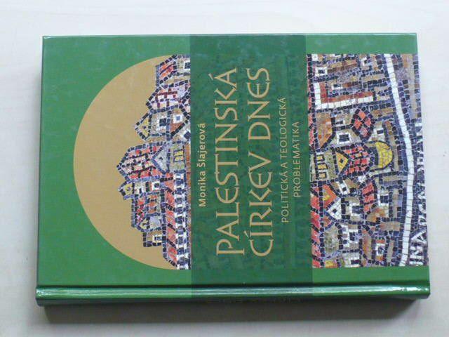 Šlajerová - Palestinská církev dnes - Politická a teologická problematika (2009)