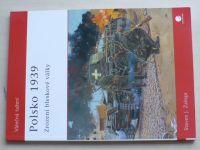 Zaloga - Polsko 1939 - Zrození bleskové války (2007)