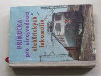 Příručka pro strojvedoucí elektrických lokomotiv I. díl (1961)