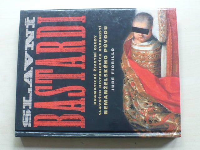 Fiorillo - Slavní bastardi (2010) Dramatické životní osudy slavných historických osobností nemanželského původu