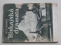 Slípka - Biskajská dramata (1945)