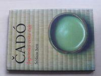 Sóšicu Sen - ČADÓ - Japonská cesta čaje (1999)