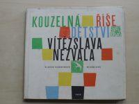 Fischerová-Nezvalová - Kouzelná říše dětství Vítězslava Nezvala (SNDK 1962)