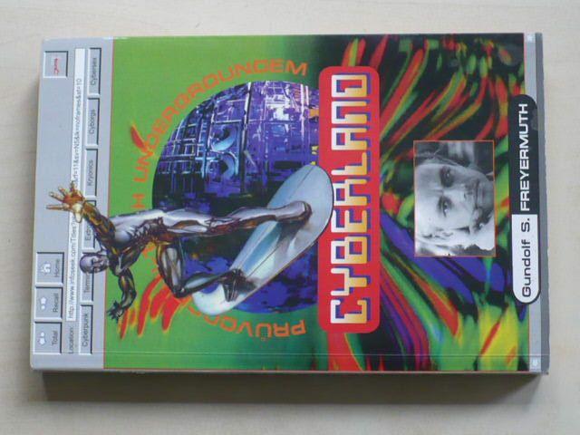Freyermuth - Cyberland - Průvodce hi-tech undergroundem (1997)