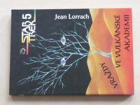 Lorrach - Star Trek 5 - Vraždy ve Vulkánské akademii (1995)