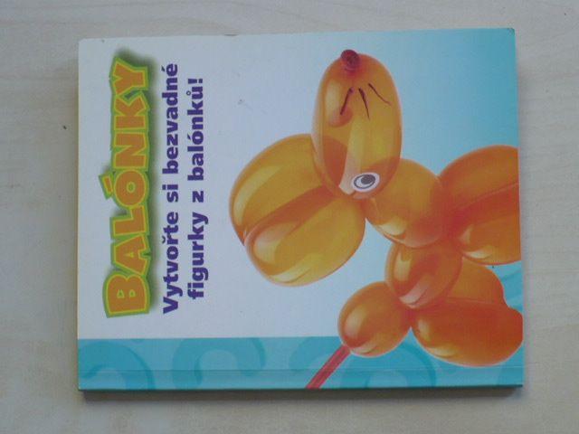 Tremaine - Balónky - vytvořte si bezvadné figurky z balónků! (2005)