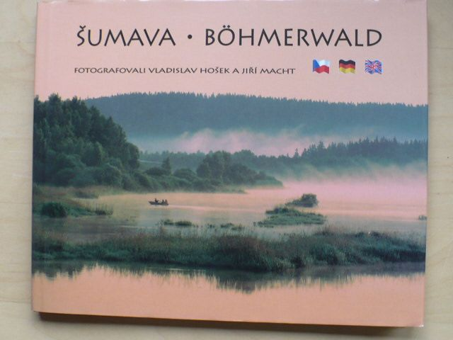 Hošek, Macht - Šumava - Böhmerwald