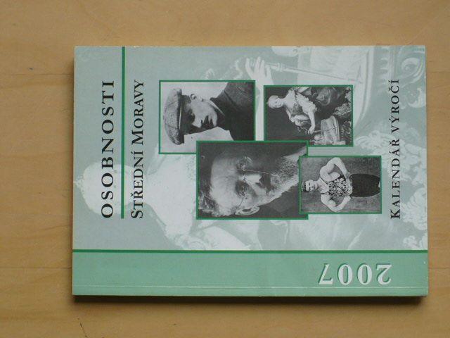 Osobnosti střední Moravy - Kalendář výročí 2007