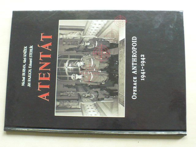 Burian - Atentát - Operace ANTHROPOID 1941-1942 (2002)