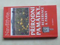 Navštivte... Přírodní památky, rezervace a parky (2004)
