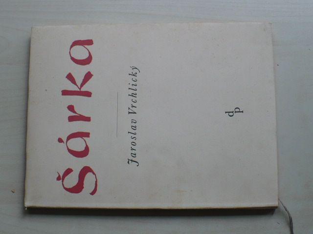 Jaroslav Vrchlický - Šárka (1936) il. K. Svolinský