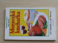 Pavel Martin - Moravská kuchařka (2001) 227 lahůdek z celé Moravy