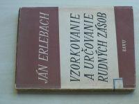 Erlebach - Vzorkovanie a určovanie rudných zásob (1952) slovensky