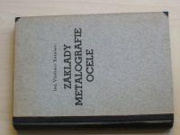 Ing. Košelev - Základy metalografie ocele (Kosnar Plzeň 1948)