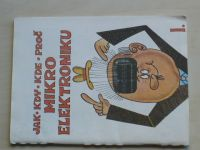Jak-Kdy-Kde-Proč - Mikroelektroniku I. II. (1982,1983)