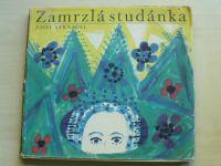 Josef  Strnadel - Zamrzlá studánka (1969) Pohádky a pověsti zpod Radhoště, il. A. Strnadel