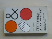 Trnka - Jak natírat a jak malovat (1980) Rady, nápady a zkušenosti pro domácí kutily