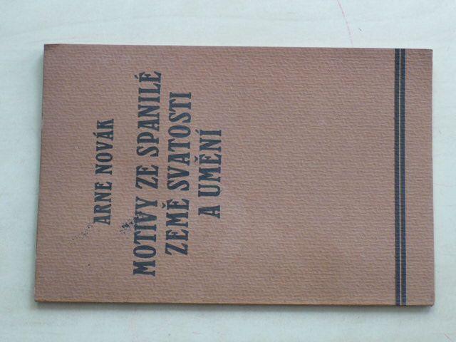 Arne Novák - Motivy ze spanilé země svatosti a umění (1940)
