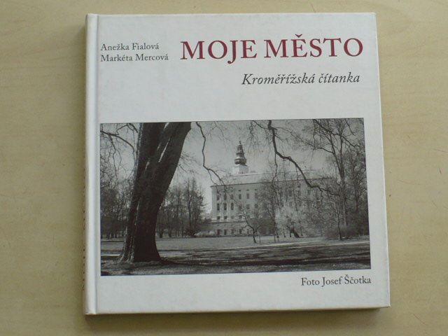 Fialová, Mercová - Moje město - Kroměřížská čítanka (2006)