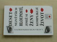 Schlessingerová - Deset největších hloupostí, jimiž si ženy komplikují život (1995)