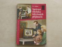 Sellner - Správná obsluha televisních přijímačů (SNTL 1958)