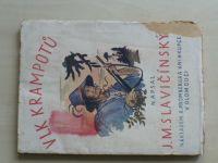 Slavičinský - Vlk Krampotů (1927) Valašská povídka z roků štyrycátých.