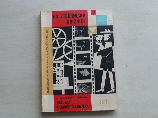 Stupecký, Váchal - Abeceda filmového amatéra (1961) Polytechnická knižnice 12
