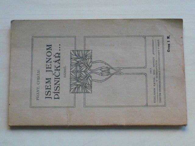 Chrám - Jsem jenom písničkář... (1913)